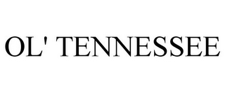 mark for OL' TENNESSEE, trademark #78922594