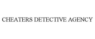 mark for CHEATERS DETECTIVE AGENCY, trademark #78924390