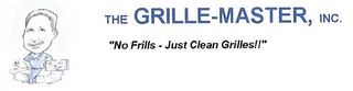 "mark for THE GRILLE-MASTER, INC. ""NO FRILLS-JUST CLEAN GRILLES!!"", trademark #78924643"
