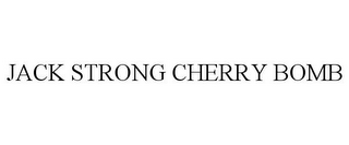 mark for JACK STRONG CHERRY BOMB, trademark #78927925