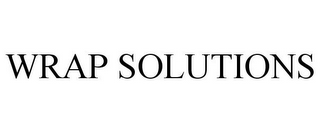 mark for WRAP SOLUTIONS, trademark #78928704