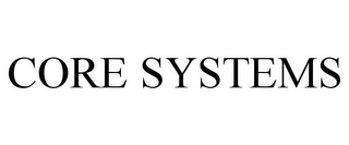 mark for CORE SYSTEMS, trademark #78929180