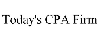 mark for TODAY'S CPA FIRM, trademark #78929357