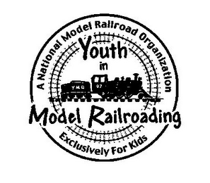 mark for YOUTH IN MODEL RAILROADING A NATIONAL MODEL RAILROAD ORGANIZATION EXCLUSIVELY FOR KIDS YMR 97, trademark #78929504