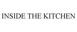 mark for INSIDE THE KITCHEN, trademark #78929576