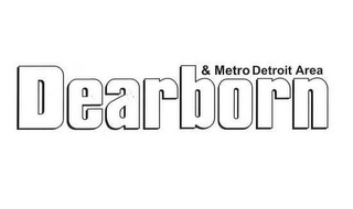 mark for DEARBORN & METRO DETROIT AREA, trademark #78929636
