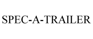 mark for SPEC-A-TRAILER, trademark #78930104