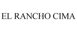 mark for EL RANCHO CIMA, trademark #78931196