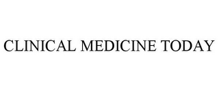 mark for CLINICAL MEDICINE TODAY, trademark #78931527