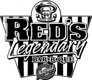mark for SINCE 1895 RED'S LEGENDARY BAR-B-QUE HATFIELD, trademark #78931752