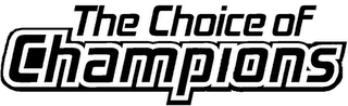 mark for THE CHOICE OF CHAMPIONS, trademark #78932011