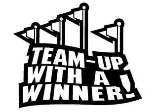 mark for TEAM-UP WITH A WINNER!, trademark #78932110