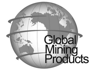 mark for GLOBAL MINING PRODUCTS, trademark #78932595