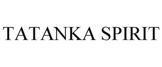mark for TATANKA SPIRIT, trademark #78932764