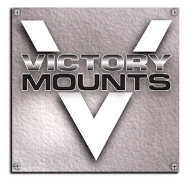 mark for VICTORY MOUNTS V, trademark #78933121