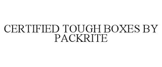 mark for CERTIFIED TOUGH BOXES BY PACKRITE, trademark #78933166