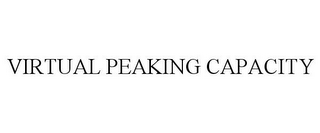 mark for VIRTUAL PEAKING CAPACITY, trademark #78933287
