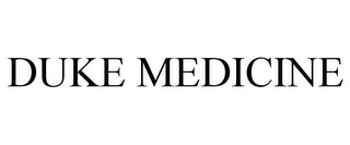 mark for DUKE MEDICINE, trademark #78933450