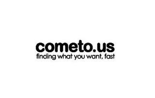 mark for COMETO.US FINDING WHAT YOU WANT, FAST, trademark #78933665
