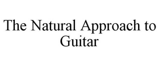 mark for THE NATURAL APPROACH TO GUITAR, trademark #78933667