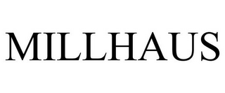 mark for MILLHAUS, trademark #78934090