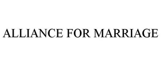 mark for ALLIANCE FOR MARRIAGE, trademark #78935998