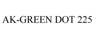 mark for AK-GREEN DOT 225, trademark #78936263