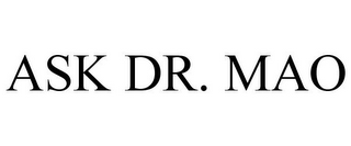 mark for ASK DR. MAO, trademark #78936323