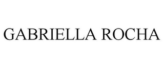 mark for GABRIELLA ROCHA, trademark #78937403