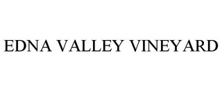 mark for EDNA VALLEY VINEYARD, trademark #78937406