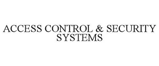 mark for ACCESS CONTROL & SECURITY SYSTEMS, trademark #78938579