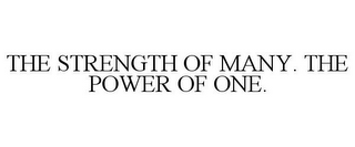 mark for THE STRENGTH OF MANY. THE POWER OF ONE., trademark #78939775