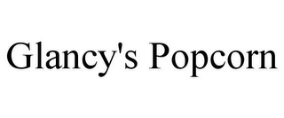 mark for GLANCY'S POPCORN, trademark #78940680