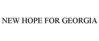 mark for NEW HOPE FOR GEORGIA, trademark #78940884