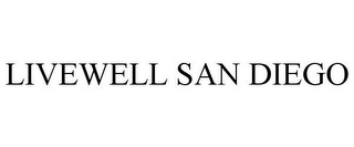 mark for LIVEWELL SAN DIEGO, trademark #78941693