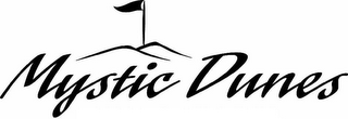 mark for MYSTIC DUNES, trademark #78942151