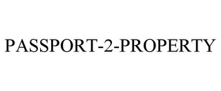 mark for PASSPORT-2-PROPERTY, trademark #78942214