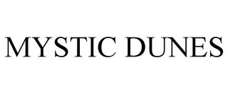 mark for MYSTIC DUNES, trademark #78942401