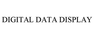 mark for DIGITAL DATA DISPLAY, trademark #78942627