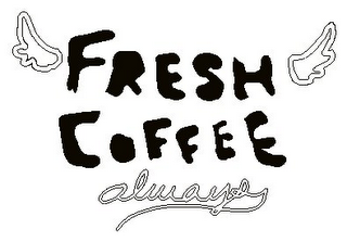 mark for FRESH COFFEE ALWAYS, trademark #78943249
