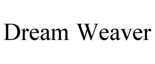mark for DREAM WEAVER, trademark #78943440