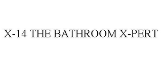 mark for X-14 THE BATHROOM X-PERT, trademark #78943575
