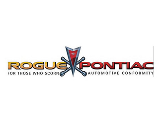 mark for ROGUE PONTIAC FOR THOSE WHO SCORN AUTOMOTIVE CONFORMITY, trademark #78944091