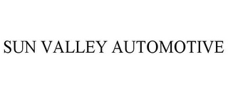 mark for SUN VALLEY AUTOMOTIVE, trademark #78944157