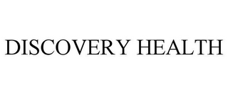 mark for DISCOVERY HEALTH, trademark #78944794