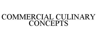 mark for COMMERCIAL CULINARY CONCEPTS, trademark #78945385