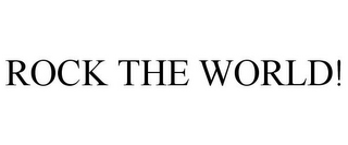 mark for ROCK THE WORLD!, trademark #78945678