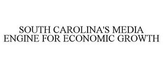 mark for SOUTH CAROLINA'S MEDIA ENGINE FOR ECONOMIC GROWTH, trademark #78946595