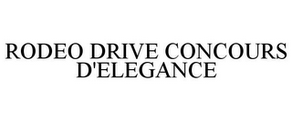 mark for RODEO DRIVE CONCOURS D'ELEGANCE, trademark #78949888