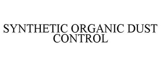 mark for SYNTHETIC ORGANIC DUST CONTROL, trademark #78950380